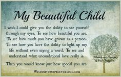 Wisdom To Inspire The Soul: My beautiful child.