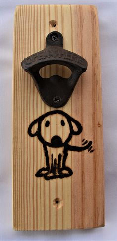 Check out this item in my Etsy shop https://www.etsy.com/listing/605406853/bottle-opener-dog-pirograbado-wood-burn