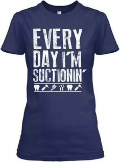 Every Day I'm Suctionin'