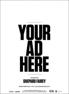 IdN™ POTM® — Your Ad Here x V1 Gallery x Shepard Fairey: 6AUG - 3SEP 2011