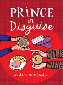 Prince in Disguise by Stephanie Kate Strohm  #Teenfiction #YAfiction #princeindisguise #stephaniestrohm