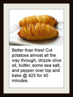 Put parmesan on them for an italian style potato! Also great on the grill!