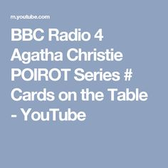 BBC Radio 4 Agatha Christie POIROT Series # Cards on the Table - YouTube