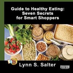 Guide To Healthy Eating: 7 Secrets For Smart Shoppers (Audio CD)