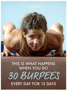 Thinking about skipping burpees? Think again, these are the amazing things that happen when you do 30 burpees every day for 15 days and get your cardio working for you. Womanista.com #exercise #fitness #fitnesschallenge #burpees #athomeworkout #cardioworkout #womenshealth #healthyliving