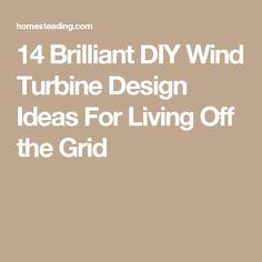14 Brilliant DIY Wind Turbine Design Ideas For Living Off the Grid
