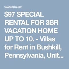 $97 SPECIAL RENTAL FOR 3BR VACATION HOME UP TO 10. - Villas for Rent in Bushkill, Pennsylvania, United States