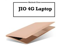 Reliance Jio has been creating new trends on various levels. It is now working on a new product, the Jio Laptop that would be a MacBook clone with a 4G sim slot. Reliance Jio has been offering 4G service to its patrons with many additional products that are great quality-wise and super...