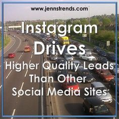 Instagram Drives Higher Quality Leads Than Other Social Media Sites