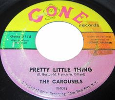 1962 Doo Wop 45 Rpm The Carousels IF YOU WANT TO / PRETTY LITTLE THING On Gone 5018