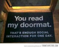 Enough social interaction…