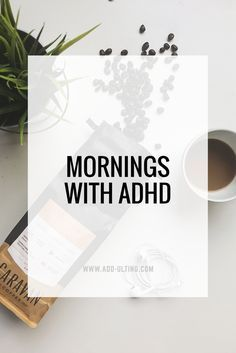 Mornings for women with ADHD are sometimes the hardest part of the day. Check out this board and www.add-ulting.com for tips and strategies to make mornings a whole lot easier and your life more successful.