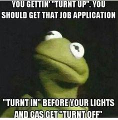 Turn up.....??