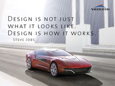 Design is not just what it looks like. Design is how it works. Steve Jobs