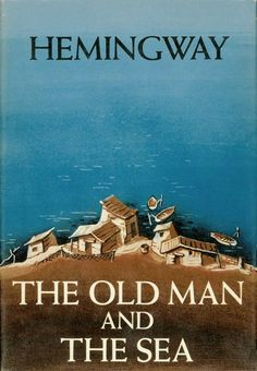 """he Old Man and the Sea by Ernest Hemingway 