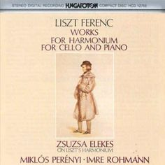 Franz Liszt: Works For Harmonium, Cello and Piano - Zsuzsa Elekes plays Liszt's own harmonium.
