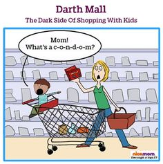 Check out another funny cartoon about the dangers of shopping with kids about why we need condoms now more than ever, on NickMom.com!