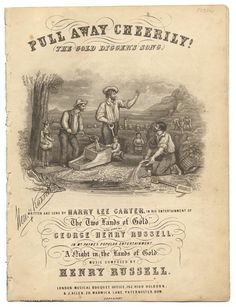 Pull Away Cheerily! The Gold Digger's Song. 1853.  From the collections of the California State Library