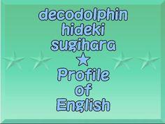 decodolphin★hideki sugihara★ Profile of English★Our Johnny Depp is intro...walking art of decodolphin★hideki sugihara★ Profile of English