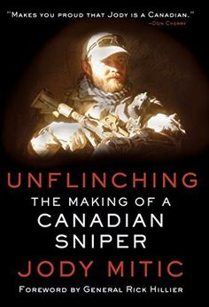 Unflinching: The Making of a Canadian Sniper by Jody Miti…