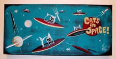 EL GATO GOMEZ PAINTING RETRO 1960S TV OUTER SPACE SHIP SCI-FI CATS ROCKETS UFO in Art, Art from Dealers & Resellers, Paintings | eBay