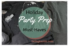 Holiday Party Prep Must-Haves - Being Tazim