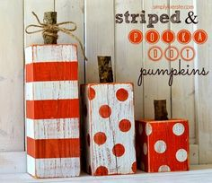 Pumpkins....could also make Christmas presents instead! Cute! **use bricks