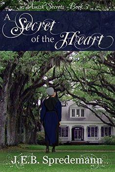 A Secret of the Heart (Amish Secrets - Book 3) by J.E.B. Spredemann, http://www.amazon.com/dp/B00MUDNW64/ref=cm_sw_r_pi_dp_6P78tb1H5RBSA