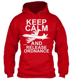 3853966c P-3 ORION KEEP CALM AND RELEASE ORDNANCE | Teespring 1st Fathers Day Gifts,