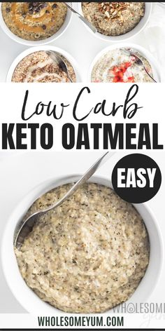 Easy Low Carb Keto Oatmeal Recipe - Learn how to make keto oatmeal 4 ways - maple pecan, strawberries & cream, chocolate peanut butter, or cinnamon roll - all based on an easy low carb oatmeal recipe with 5 ingredients! #wholesoemyum #keto #lowcarb #breakfast #oatmeal