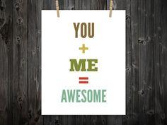 You Plus Me Equals Awesome, Wall Decor, Love, Apartment Print, Home Decor, Decoration, Home Print, Home Art, Print Art, Art, Custom Color