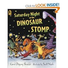 """Saturday Night at the Dinosaur Stomp"" by Carol Diggory Shields"
