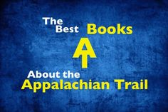 Looking for some good Appalachian Trail reads? A former-AT thru-hiker outlines 14 of the most popular books about the Appalachian Trail.