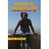 Knowing the Struggle is Over! (Paperback)By K.M. Johnson