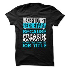 RECEPTIONIST SECRETARY Because FREAKING Awesome Is Not An Official Job Title T-Shirts, Hoodies. Check Price Now ==►…