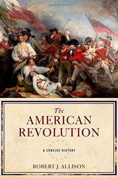 The American Revolution: A Concise History by Robert Allison