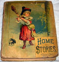 Home Stories From The Late 1800s Childrens Book - $155.00 : Vintage Collectibles Sewing Patterns Postcards Aprons Ephemera
