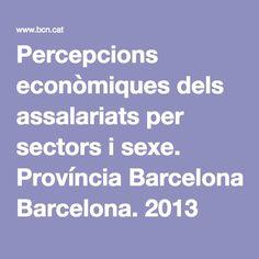 Percepcions econòmiques dels assalariats per sectors i sexe. Província Barcelona. 2013