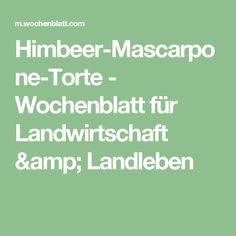 Himbeer-Mascarpone-Torte - Wochenblatt für Landwirtschaft & Landleben