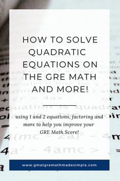 Answering GRE Math Questions Solving Quadratic Equations with 1,2 Equations Test Taking Strategies, Math Strategies, Gre Math, The Last Lesson, Math Questions, Solving Equations, Math Practices, What Book, Math Skills