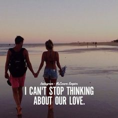 I Can't Stop Thinking About Our Love love love quotes relationship quotes relationship quotes and sayings