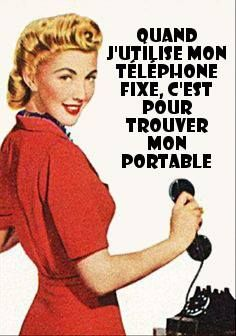 When I use my home phone, it's to find my cell phone. So true!