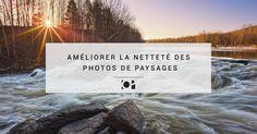 8 conseils pour des photos de paysages plus nettes et des astuces pour optimiser la netteté d'une image.