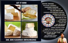 """""""Let It Brie"""" // Die Jimi Kannix Erfahrung ### Beatles, Camembert Together, Cheese leaving Home, Chesterday, Cover, I should have known cheddar, Lady Ricotta, Let It Be, Lovely Feta, Milram Work it Out, Parodie, Quark in the USSR,"""