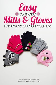 Easy to Make Mittens and Gloves...for everyone on your list! | Make It and Love It