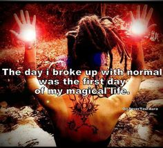 The day I broke up with normal was the first day of my magical life ~❤️~