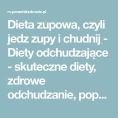 Dieta zupowa, czyli jedz zupy i chudnij - Diety odchudzające - skuteczne diety, zdrowe odchudzanie, popularne diety, jak schudnąć, porady dietetyczne - poradnikzdrowie.pl