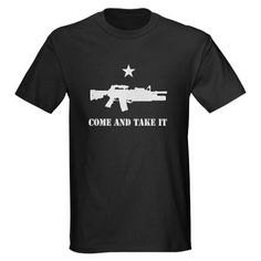 Come and Take It Dark T-Shirt from FlippinSweetGear