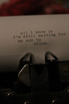 Waiting for my sun to shine Quotes To Live By, Me Quotes, Motivational Quotes, Inspirational Quotes, Waiting For Love, Still Waiting, Calm Down Quotes, The Maine Band, Waiting Quotes