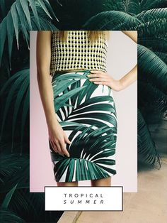 /STYLE INSPIRATION tropical summer